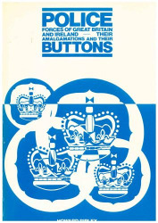 Police Forces of Great Britain and Ireland - Their Amalgamations and Their Buttons