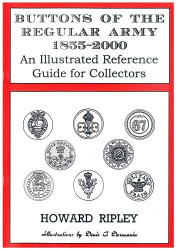 Buttons of the Regular Army 1855-2000, An Illustrated Reference Guide for Collectors